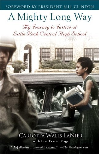 A Mighty Long Way: My Journey to Justice at Little Rock Central High School