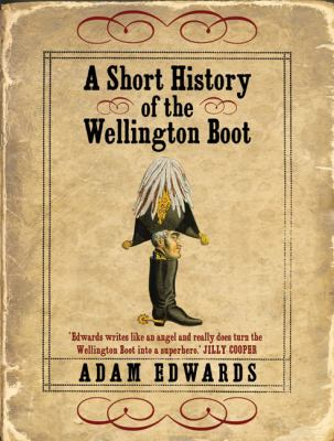 A Short History of the Wellington Boot 9780340921388