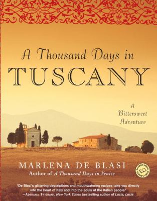 A Thousand Days in Tuscany: A Bittersweet Adventure 9780345481092