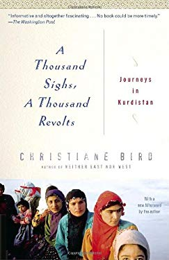 A Thousand Sighs, a Thousand Revolts: Journeys in Kurdistan 9780345469397