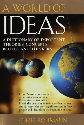 A World of Ideas: A Dictionary of Important Theories, Concepts, Beliefs, and Thinkers 9780345390592