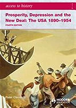 Access to History: Prosperity, Depression and the New Deal the USA 1890-1954 9780340965887
