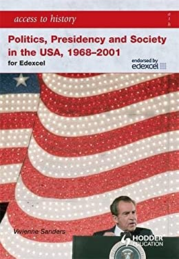 Access to History Politics, Presidency, and Society in the USA 1968-2001 9780340965986
