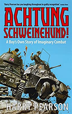Achtung Schweinehund!: A Boy's Own Story of Imaginary Combat 9780349115689