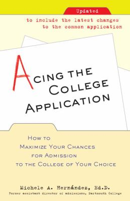 Acing the College Application: How to Maximize Your Chances for Admission to the College of Your Choice 9780345498922