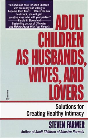 Adult Children as Husbands, Wives, and Lovers: Solutions for Creating Healthy Intimacy 9780345373403