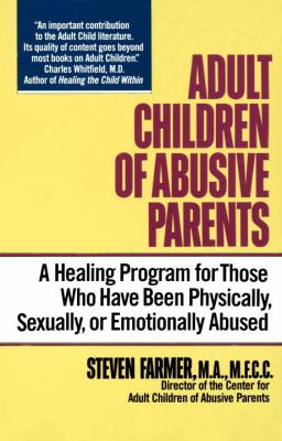 Adult Children of Abusive Parents 9780345363886