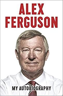 Alex Ferguson My Autobiography 9780340919392