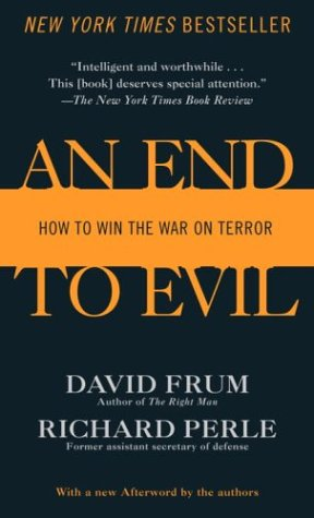 An End to Evil: How to Win the War on Terror 9780345477170