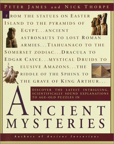 Ancient Mysteries: Discover the Latest Intriguiging, Scientifically Sound Explinations to Age-Old Puzzles 9780345434883