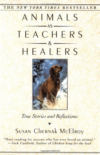Animals as Teachers & Healers: True Stories & Reflections 9780345421173