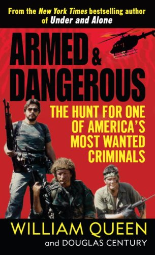 Armed and Dangerous: The Hunt for One of America's Most Wanted Criminals 9780345505989