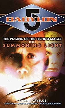 Babylon 5: Summoning Light: Technomage Book 2 9780345427229