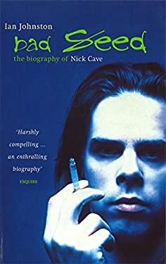 Bad Seed: The Biography of Nick Cave 9780349107783
