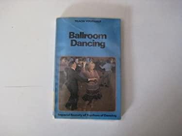 Ballroom Dancing (Teach Yourself)
