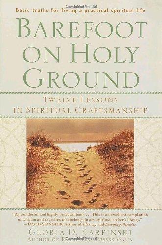 Barefoot on Holy Ground: Twelve Lessons in Spiritual Craftsmanship 9780345435095