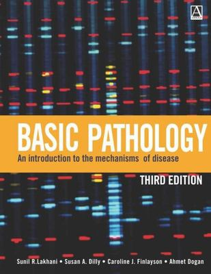 Basic Pathology: An Introduction to the Mechanisms of Disease 9780340810019