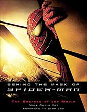 Behind the Mask of Spider-Man: The Secrets of the Movie 1062855