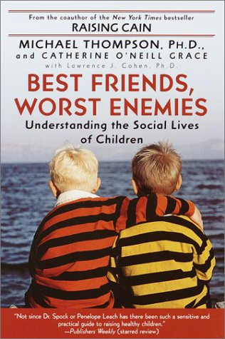 Best Friends, Worst Enemies: Understanding the Social Lives of Children 9780345442895