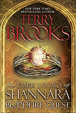 Bloodfire Quest: The Dark Legacy of Shannara 9780345523501