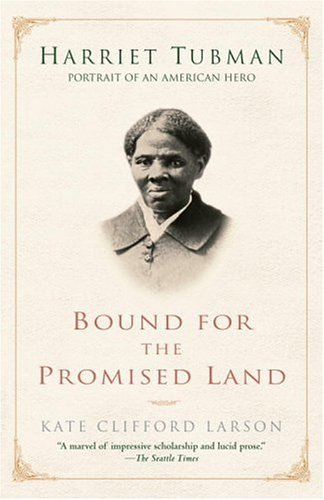 Bound for the Promised Land: Harriet Tubman: Portrait of an American Hero 9780345456281