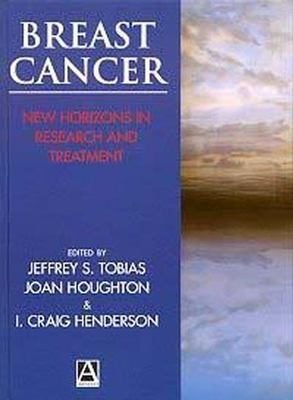 Breast Cancer: New Horizons in Research and Treatment 9780340742167