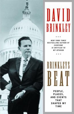 Brinkley's Beat: People, Places, and Events That Shaped My Time 9780345426796