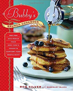 Bubby's Brunch Cookbook: Recipes and Menus from New York's Favorite Comfort Food Restaurant 9780345511638