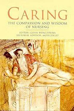 Caring: The Compassion and Wisdom of Nursing 9780340661963