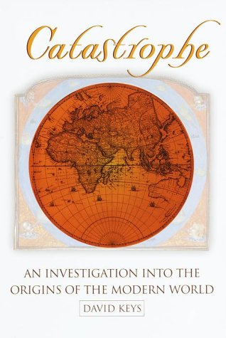 Catastrophe: An Investigation Into the Origins of the Modern World 9780345408761