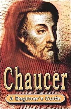 Chaucer: A Beginner's Guide