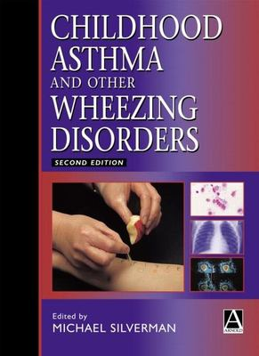 Childhood Asthma and Other Wheezing Disorders 9780340763186
