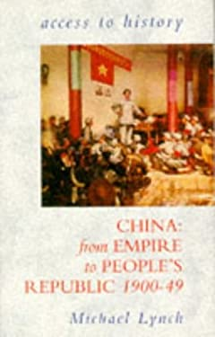 China: From Empire to People's Republic, 1900-49 9780340627020