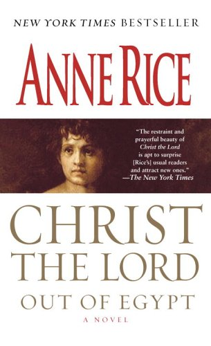 Christ the Lord: Out of Egypt 9780345436832