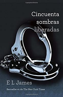 Cincuenta Sombras Liberadas = Fifty Shades Freed 9780345804297