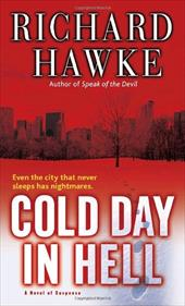 Cold Day in Hell: A Novel of Suspense 1065275