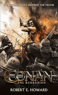 Conan the Barbarian: The Stories That Inspired the Movie 9780345531230