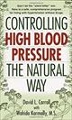 Controlling High Blood Pressure the Natural Way  by David Carroll, 9780345431462