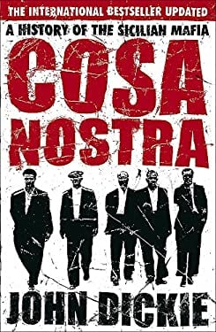 Cosa Nostra: A History of the Sicilian Mafia 9780340935262