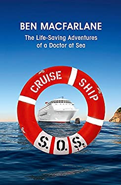 Cruise Ship S.O.S.: The Life-Saving Adventures of a Doctor at Sea 9780340919781