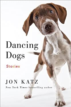 Dancing Dogs: Stories 9780345502681