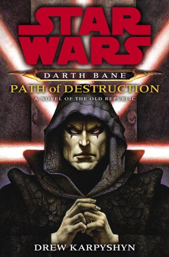 Darth Bane: Path of Destruction: A Novel of the Old Republic 9780345477361