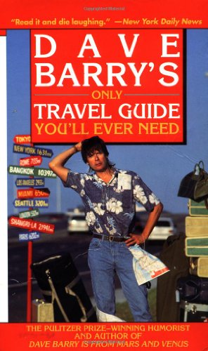 Dave Barry's Only Travel Guide You'll Ever Need 9780345431134