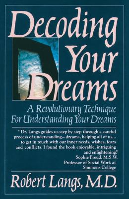 Decoding Your Dreams: A Revolutionary Technique for Understanding Your Dreams 9780345364319