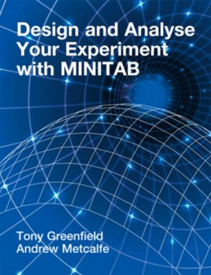 Design and Analyse Your Experiment Using Minitab 9780340807804
