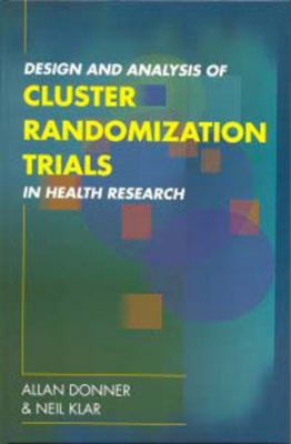 Design and Analysis of Cluster Randomization Trials in Health Research 9780340691533