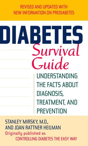 Diabetes Survival Guide: Understanding the Facts about Diagnosis, Treatment, and Prevention 9780345493309