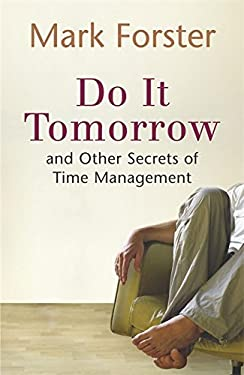 Do It Tomorrow and Other Secrets of Time Management 9780340909126