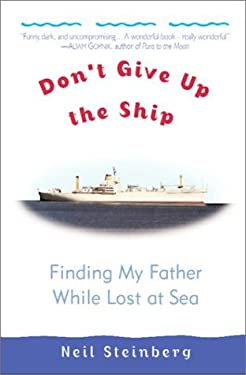 Don't Give Up the Ship: Finding My Father While Lost at Sea 9780345436757