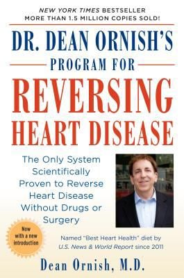 Dr. Dean Ornish's Program for Reversing Heart Disease: The Only System Scientificallty Proven to Reverse Heart Disease Without Drugs or Surgery 9780345373533